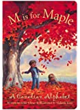 M is for Maple: A Canadian Alphabet Board Book