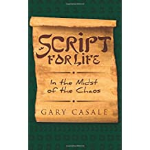 Script for Life: In the Midst of the Chaos