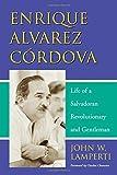 img - for Enrique Alvarez: Life of a Salvadoran Revolutionary And Gentlemen by John W. Lamperti (2006-03-21) book / textbook / text book