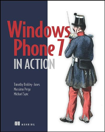 [PDF] Windows Phone 7 in Action Free Download | Publisher : Manning Publications | Category : Computers & Internet | ISBN 10 : 1617290092 | ISBN 13 : 9781617290091