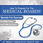 How to Prepare for the Medical Boards: Secrets for Success on Usmle Step 1 and Comlex Level 1 | Adeleke T. Adesina