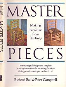 Master Pieces - Making Furniture from Paintings Richard Ball