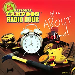 National Lampoon Radio Hour: It's About Time! Radio/TV Program