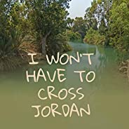 I Won't Have to Cross Jo