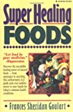 Super Healing Foods, Frances Sheridan Goulart, 0131088386