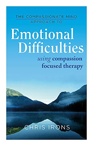 Pdf Fitness The Compassionate Mind Approach to Difficult Emotions: Using Compassion-Focused Therapy
