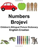 English-Croatian Numbers/Brojevi Children's Bilingual Picture Dictionary