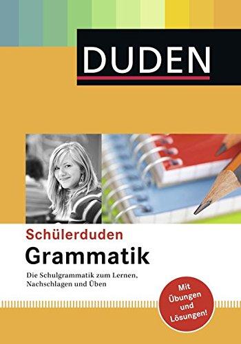 Schülerduden Grammatik: Die Schulgrammatik zum Lernen, Nachschlagen und Üben