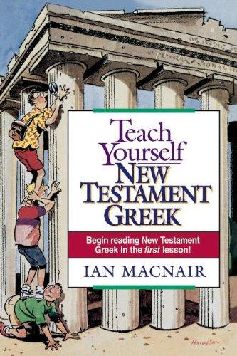 Teach Yourself New Testament Greek (English and Greek Edition)