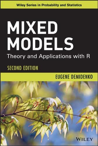 Mixed Models: Theory and Applications with R (Wiley Series in Probability and Statistics)