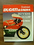 Illustrated Ducati and Cagiva Buyer's Guide, Walker, Mick, 0946627355