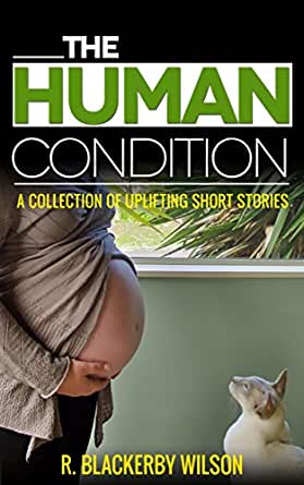 human condition short story World transformation movement the biological explanation of the human condition that ends our species' underlying psychosis and transforms the short summary.
