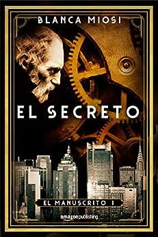 El secreto (El manuscrito nº 1) (Spanish Edition) by [Miosi, Blanca]