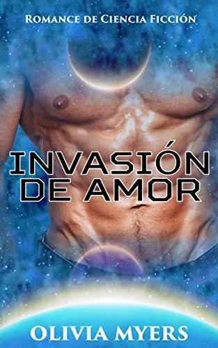 Romance De Ciencia Ficción: Invasión De Amor