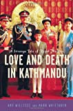 Love and Death in Kathmandu, Amy Willesee and Mark Whittaker, 0312329946
