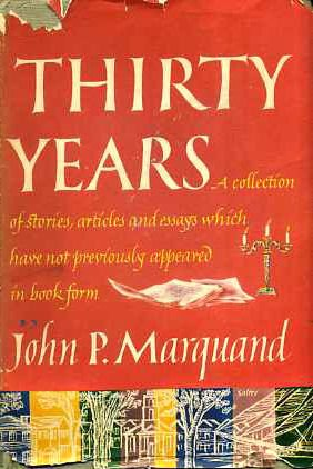 Thirty Years by John P. Marquand