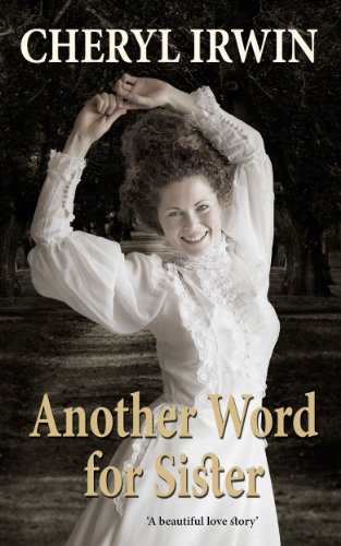 Another Word For Sister A Beautiful Love Story By Irwin Cheryl