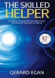 The Skilled Helper: A Problem-Management and Opportunity-Development Approach to Helping (HSE 123 Interviewing Techniques)