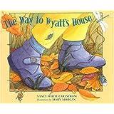 The Way to Wyatt's House