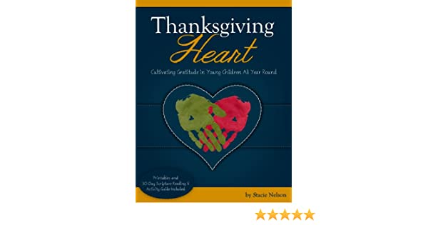 Thanksgiving Heart: Cultivating Gratitude in Young Children All ...