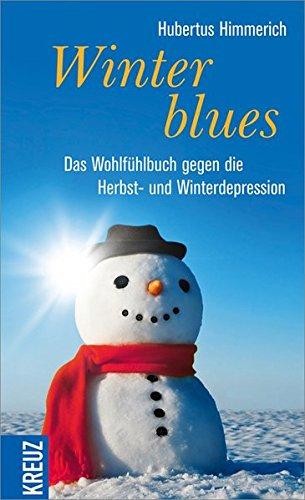 Winterblues: Das Wohlfühlbuch gegen die Herbst- und Winterdepression