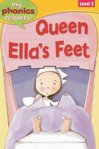 Queen Ellas Feet - Queen Ella's Feet (My Phonics Readers: Level 3) by Grindley, Sally (2010) Library Binding