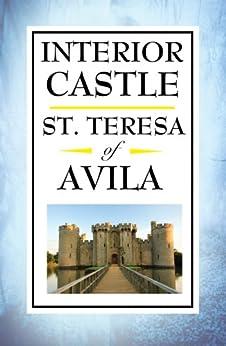 Interior Castle Kindle Edition By St Teresa Of Avila E Allison Peers Religion