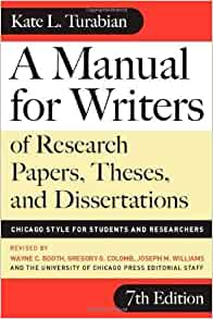 Turabian, kate l. 's a manual for writers of research papers.