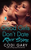 Good Girls Don't Date Rock Stars (Rock Canyon, Idaho Book 2)