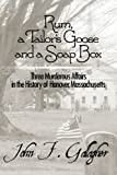 Rum, a Tailor's Goose and a Soap Box, John F. Gallagher, 1456023047