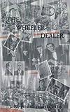 Wheeler-Dealer, Joseph F. Panicello, 1585007455