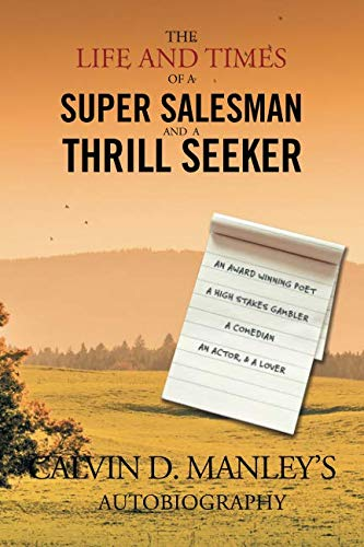 The Life and Times of a Super Salesman and a Thrill Seeker