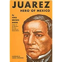 Benito Juarez: Hero of Mexico
