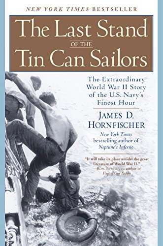 The Last Stand of the Tin Can Sailors: The Extraordinary World War II Story of the U.S. Navy's Finest Hour (Pc Navy Ship)