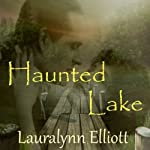Haunted Lake | Lauralynn Elliott