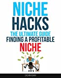 NICHE HACKS: The Ultimate Guide to Finding A Profitable Niche
