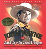 John Wayne - Stand up and Be Counted, Pilgrim, , 0967053412
