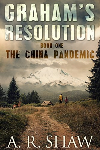 The China Pandemic: A Post Apocalyptic Medical Thriller (Graham's Resolution Book 1) by [Shaw, A. R.]