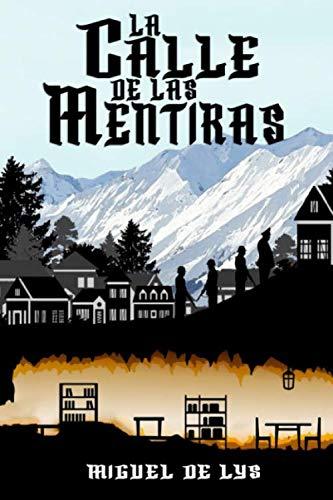 La calle de las mentiras por Miguel de Lys