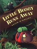Little Buggy Runs Away, Kevin O'Malley, 0152165509