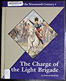 img - for The Charge of the Light Brigade (Battles of the Nineteenth Century) book / textbook / text book