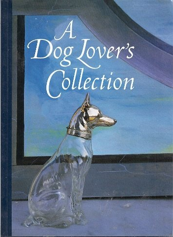 A Dog Lover's Collection with an introduction by Achille Alessandro Conti