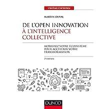 De l'Open Innovation à l'Intelligence Collective - 2e éd. : Mobilisez votre écosystème pour accélérer votre transformation (Stratégies et management) (French Edition)