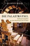Die Palasträtsel. Denksportaufgaben aus dem Reich Karls des Großen