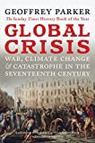 img - for Global Crisis: War, Climate Change and Catastrophe in the Seventeenth Century book / textbook / text book