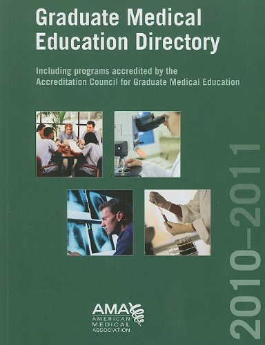 Graduate Medical Education Directory 2010-2011: Including Programs Accredited By the Accreditation Council for Graduate Medical Education