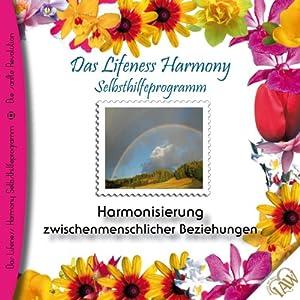 Harmonisierung zwischenmenschlicher Beziehungen (Lifeness Harmony) Hörbuch