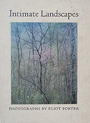 Intimate Landscapes - Photographs by Eliot Porter