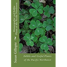 Homeopathic and Edible Plants of the Pacific Northwest