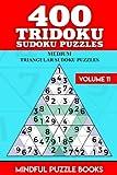 400 Tridoku Sudoku Puzzles: Medium Triangular Sudoku Puzzles (Tridoku Puzzles) (Volume 11)
